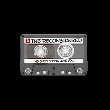 The Reconsidered - No One's Gonna Love You